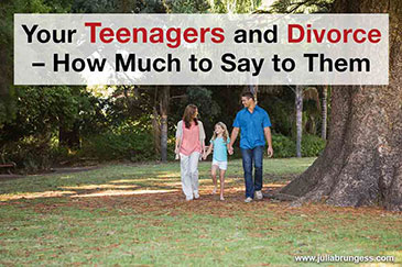 Your Teenagers and Divorce – How Much to Say to Them