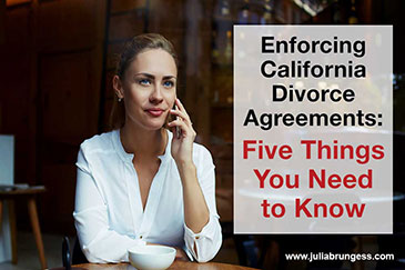 Enforcing California Divorce Agreements: Five Things You Need to Know