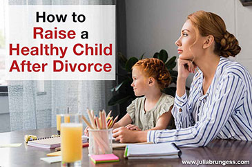 How to Raise a Healthy Child After a Divorce