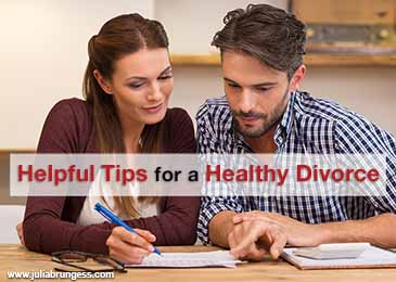 Helpful Tips for a Healthy Divorce