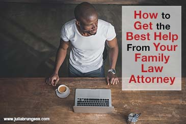 How to Get the Best Help From Your Family Law Attorney