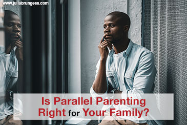 Is Parallel Parenting Right For Your Family?