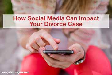 How Social Media Can Impact Your Divorce Case