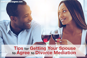 Tips for Getting Your Spouse to Agree to Divorce Mediation