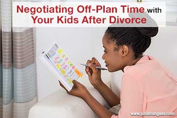 Negotiating Off-Plan Time With Your Kids After Divorce
