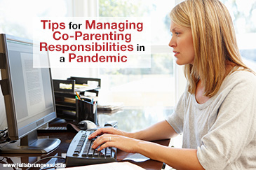 Tips for Managing Co-Parenting Responsibilities in a Pandemic