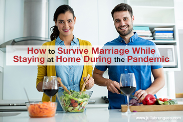 How to Survive Marriage While Staying at Home During the Pandemic
