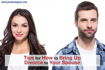 Tips for How to Bring Up Divorce to Your Spouse