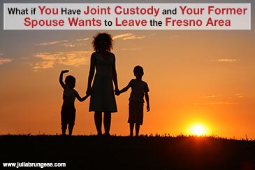 What if You Have Joint Custody and Your Former Spouse Wants to Leave the Fresno Area