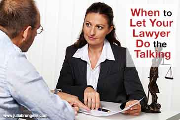 When to Let Your Lawyer Do the Talking